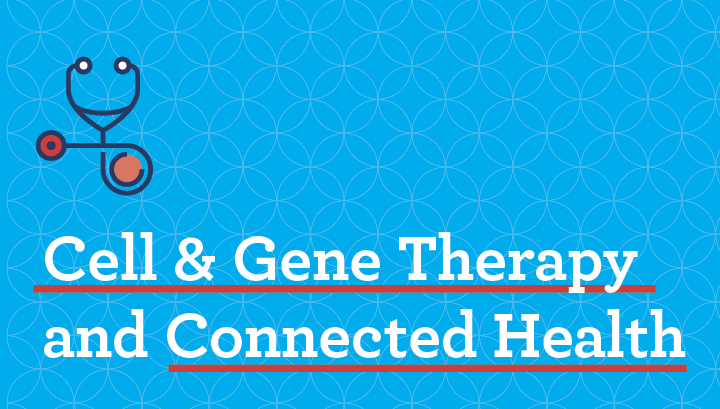 Cell & Gene Therapy and Connected Health