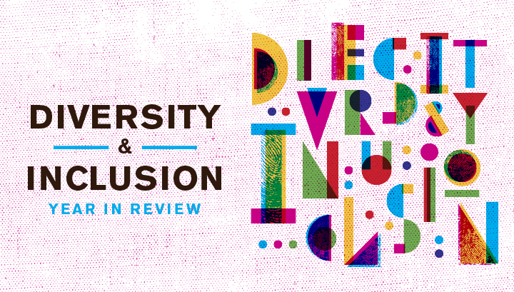 Diversity & Inclusion: Year in Review