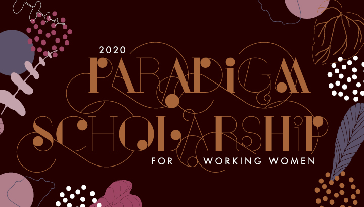2020 Paradigm Scholarship for Working Women