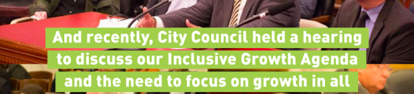 And recently, City Council held a hearing to discuss our Inclusive Growth Agenda