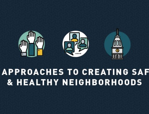 3 Approaches to Creating Safe and Healthy Neighborhoods