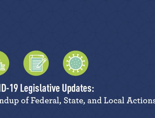 COVID-19 Legislative Updates: Roundup of Federal, State, and Local Actions