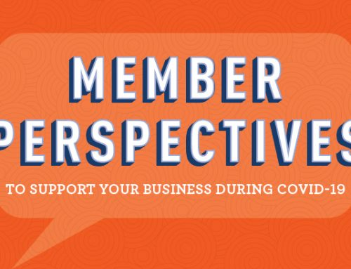 Member Perspectives: To Support Your Business During COVID-19 – April 29