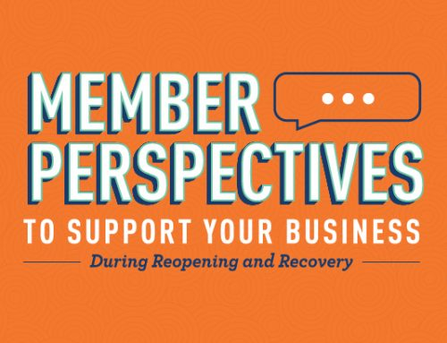 Member Perspectives: To Support Your Business During Reopening and Recovery – July 1