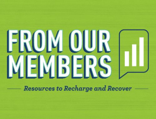 From Our Members: Resources to Recharge and Recover – July 8