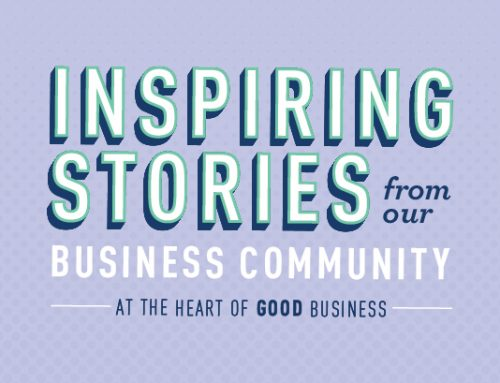 Inspiring Stories from our Business Community – May 15