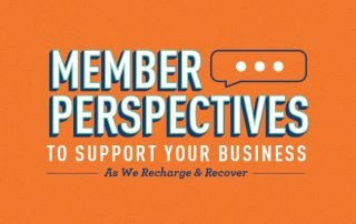"""Header Graphic with the Words """"Member Perspectives to Support Your Business As We Recharge & Recover"""""""